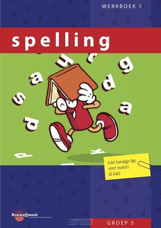 groep 5 / Spelling / Werkboek 1