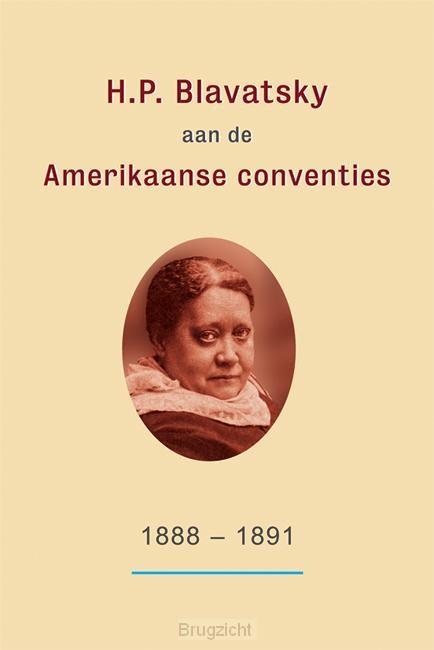 H.P. Blavatsky aan de Amerikaanse conventies: 1888-1891