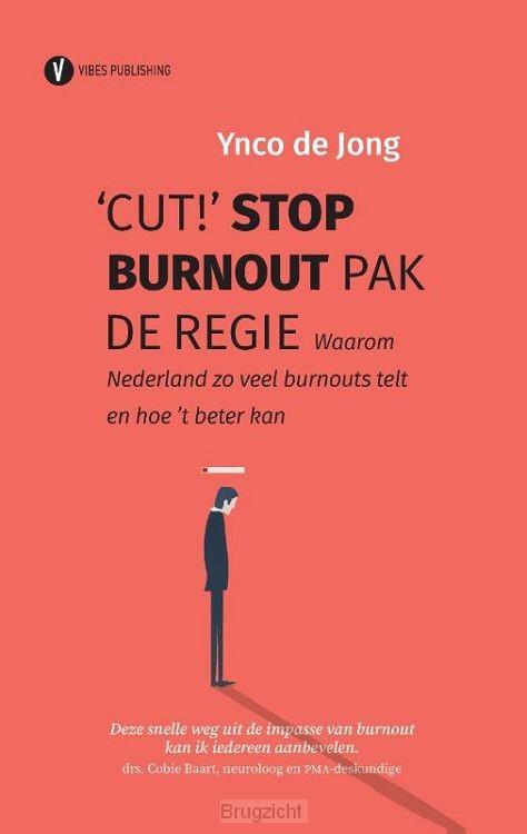 'Cut!' Stop burnout, pak de regie