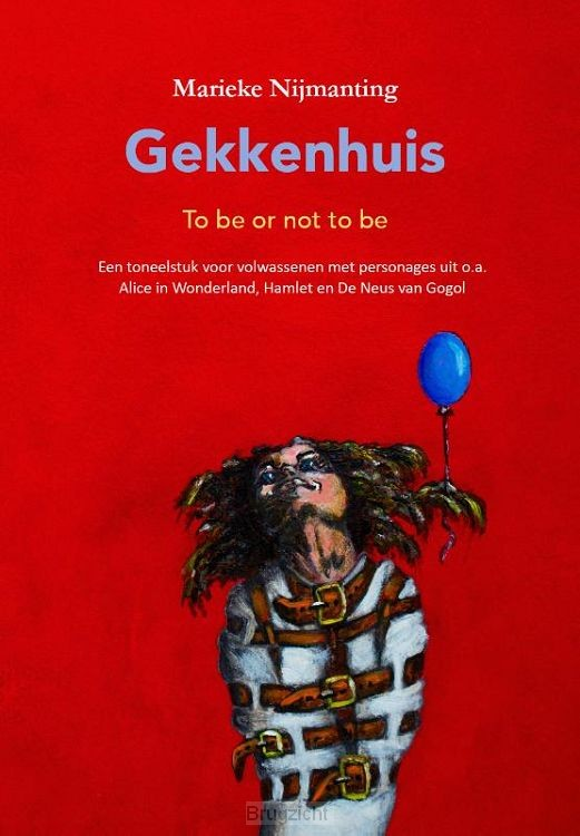 Gekkenhuis, to be or not to be