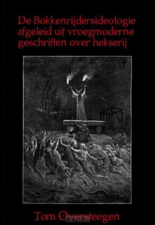 De Bokkenrijdersideologie afgeleid uit vroegmoderne geschriften over hekserij