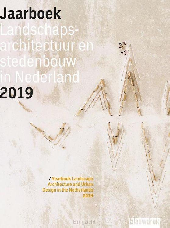 Jaarboek Landschapsarchitectuur en Stedenbouw in Nederland 2019