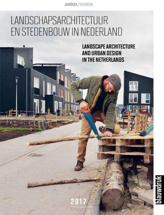 Landschapsarchitectuur en stedenbouw in Nederland / 2017