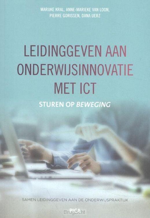 Leidinggeven aan onderwijsinnovatie met ICT