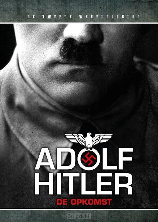 Adolf Hilter: De Opkomst