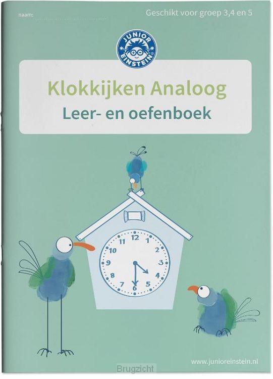 geschikt voor groep 3, 4 en 5 / Klokkijken Analoog / Leer- en oefenboek