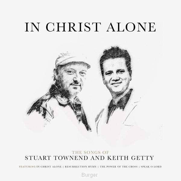 In Christ alone:songs of Getty/Town
