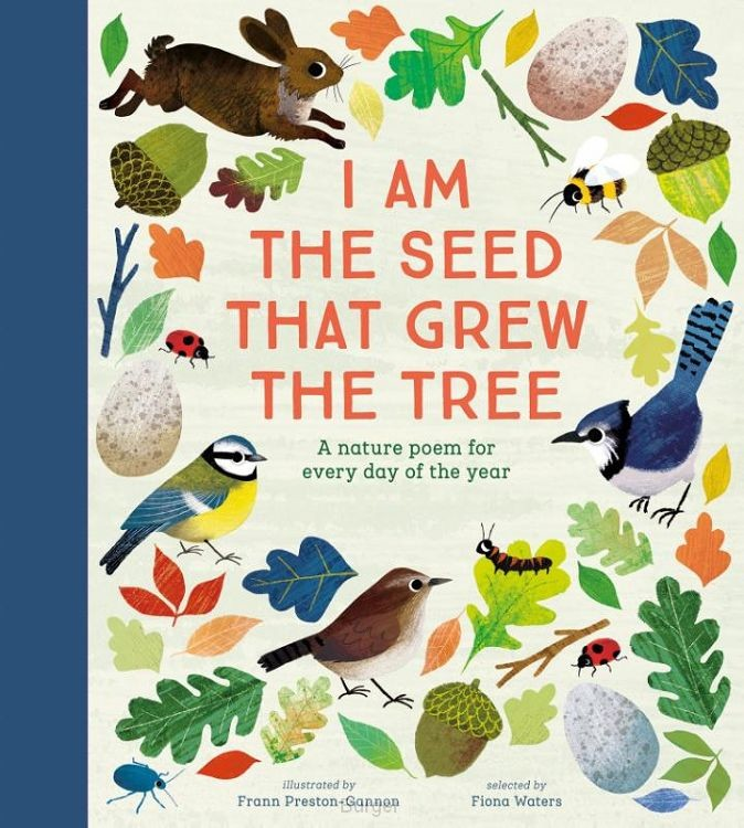 I Am the Seed That Grew the Tree - A Poem for Every Day of t