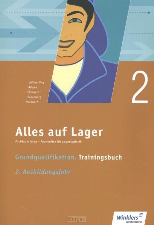 Alles auf Lager. Grundqualifikation - Trainingsbuch. 2. Ausbildungsjahr: Arbeitsbuch