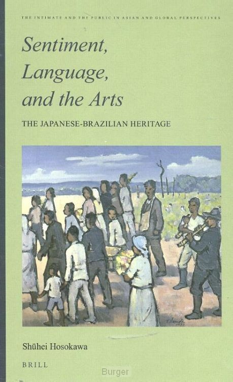 Sentiment, Language, and the Arts: The Japanese- Brazilian Heritage