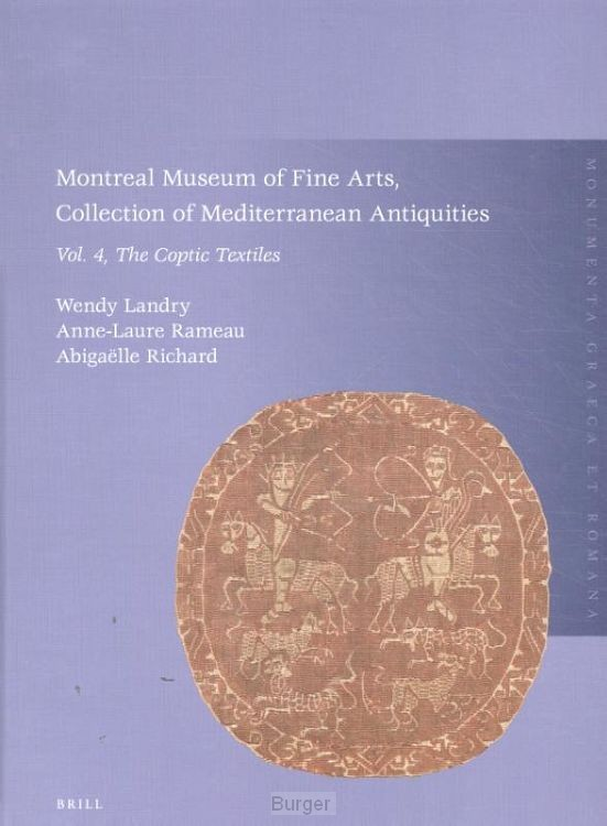 Montreal Museum of Fine Arts, Collection of Mediterranean Antiquities / Vol. 4: The Coptic Textiles
