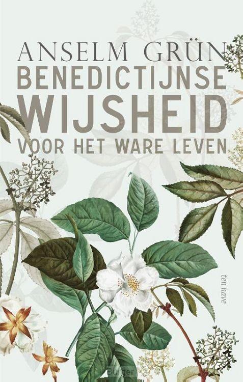 Benedictijnse wijsheid voor het ware lev