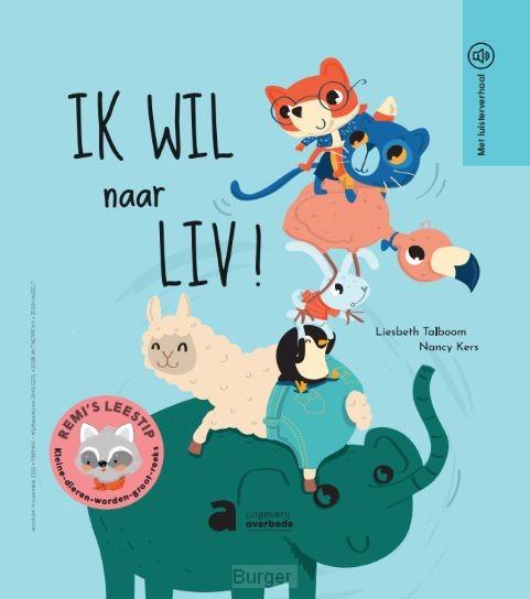 Remi's leestip - Kleine dieren worden groot - Ik wil naar Liv !