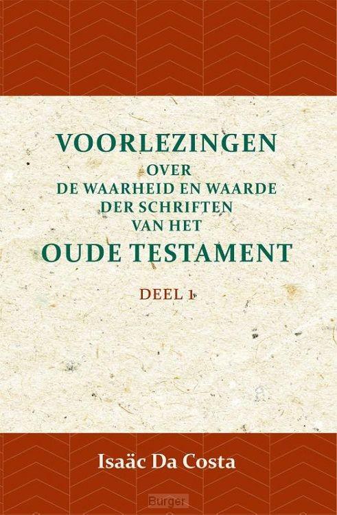 Voorlezingen over de waarheid en waarde der Schriften van het Oude Testament 1 / Deel 1