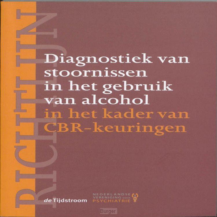 Richtlijn diagnostiek van stoornissen in het gebruik van alcohol in het kader van CBR-keuringen