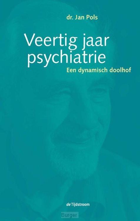 Veertig jaar psychiatrie