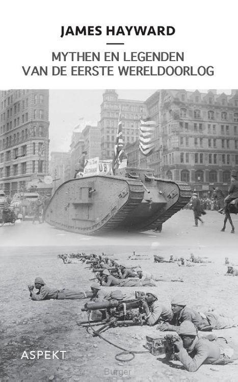Mythen en legenden van de Eerste Wereldoorlog