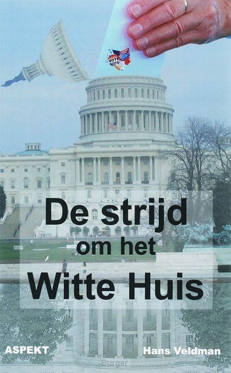 De strijd om het witte huis