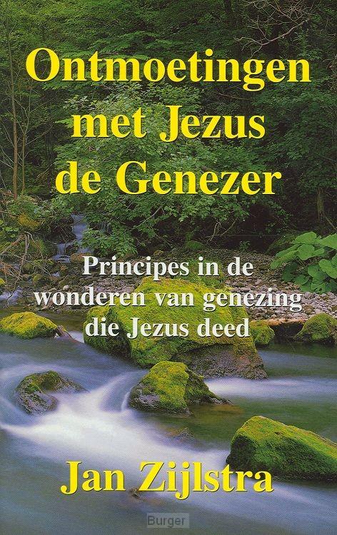 Ontmoetingen met Jezus de Genezer