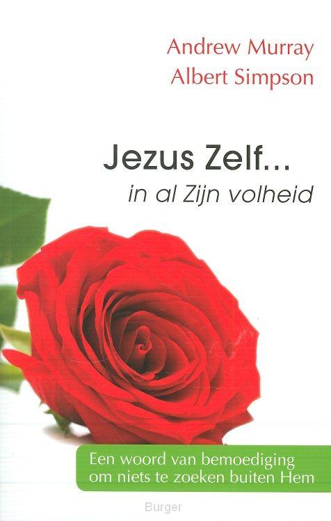 Jezus Zelf in al Zijn volheid