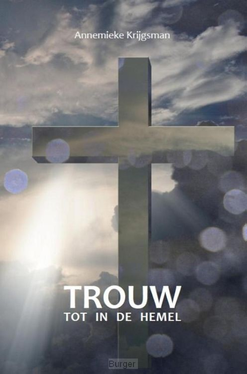 Trouw tot in de hemel