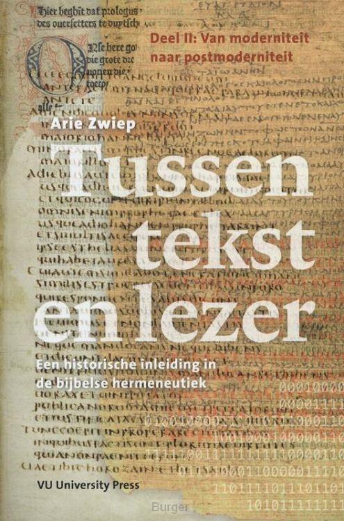 Tussen tekst en lezer / Deel II van moderniteit naar postmoderniteit
