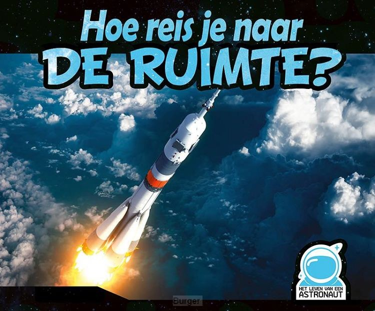 Hoe reis je naar de ruimte?, Het leven van een astronaut