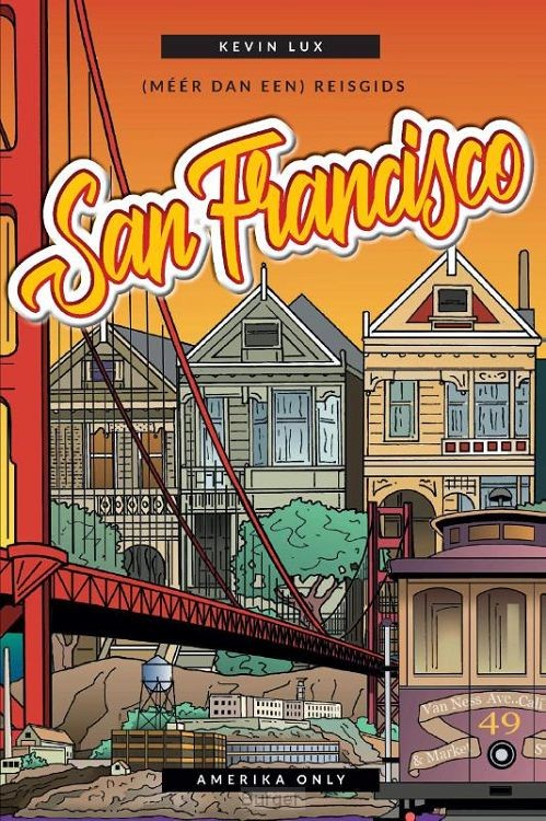 Leven in SF - Complete San Francisco Gids