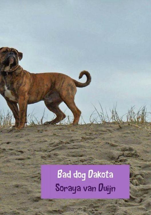 Bad dog Dakota