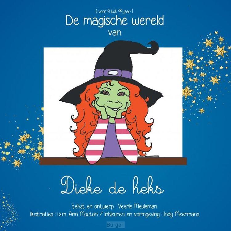 De magische wereld van Dieke de heks