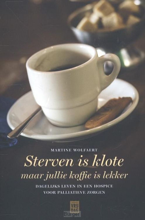 Sterven is klote maar jullie koffie is lekker