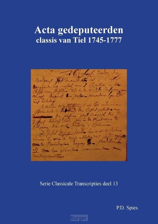 Acta gedeputeerden classis van Tiel 1745-1777