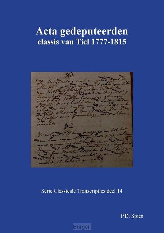Acta gedeputeerden classis van Tiel 1777-1815