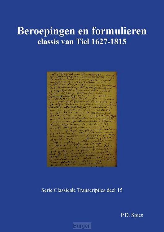 Beroepingen en formulieren classis van Tiel 1627-1815