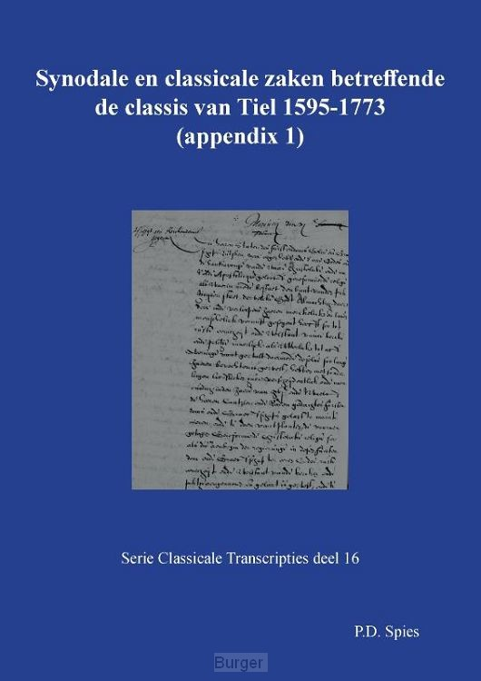 Synodale en classicale zaken betreffende de classis van Tiel 1595-1773