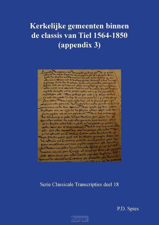 Kerkelijke gemeenten binnen de classis van Tiel 1558-1776