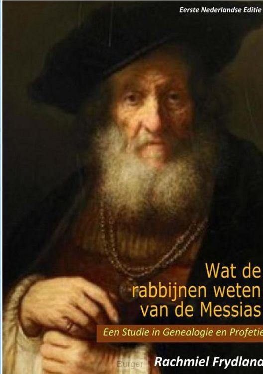 WAT DE RABBIJNEN WETEN VAN DE MESSIAS