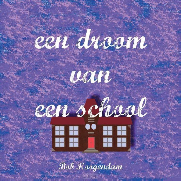 Een droom van een school