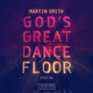 GOD'S GREAT DANCE FLOOR: STEP 01