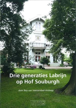 DRIE GENERATIES LABRIJN OP HOF SOUBURGH