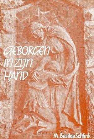 GEBORGEN IN ZIJN HAND
