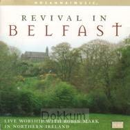 REVIVAL IN BELFAST - 25TH ANNIVERSARY ED