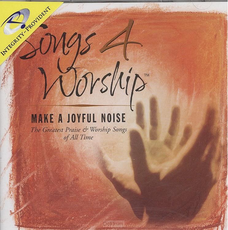 SONGS 4 WORSHIP - MAKE A JOYFUL NOISE