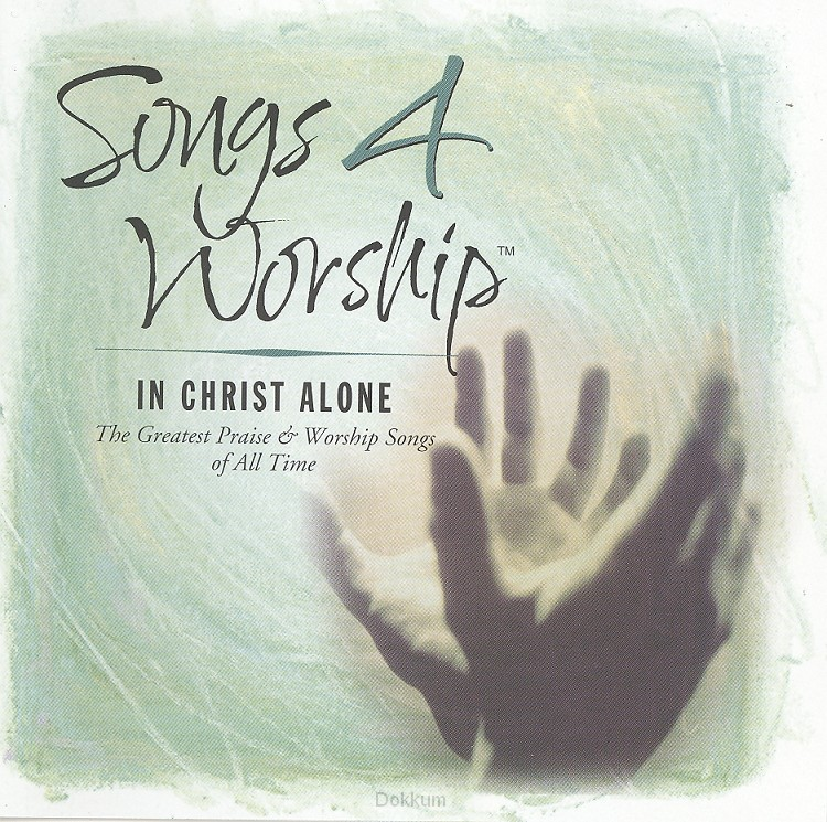 20 - SONGS 4 WORSHIP - IN CHRI