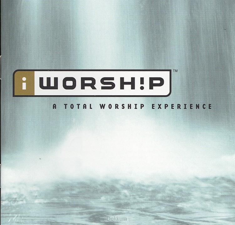 I WORSHIP - 1 - TOTAL WORSHIP EXPERIENCE