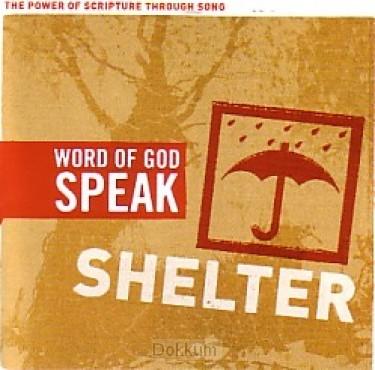 WORD OF GOD SPEAK - SHELTER