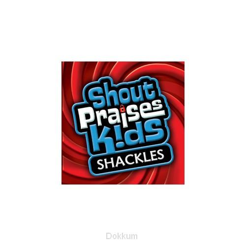 SHOUT PRAISES KIDS SHACKLES
