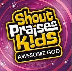 SHOUT PRAISES KIDS AWESOME GOD