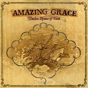 AMAZING GRACE - TIMELESS HYMNS OF FAITH