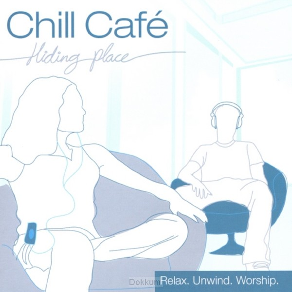 CHILL CAFE - HIDING PLACE